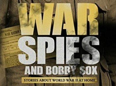 When The Anguish Of War Reaches Beyond The Front Lines And Brings Terror To The Home Front: War, Spies and Bobby Sox