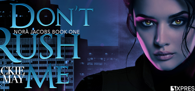 Don't Rush Me (Nora Jacobs Book One) Review